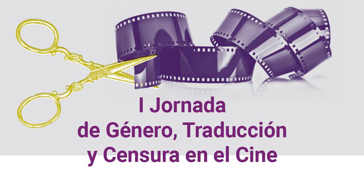 I Jornada de Género, Traducción y Censura en el Cine